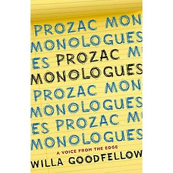 Prozac Monologues  A Voice from the Edge by Willa Goodfellow