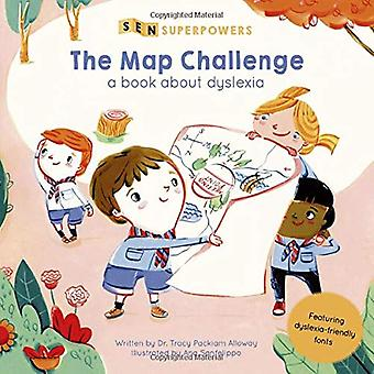 The Map Challenge: A Book about Dyslexia - Featuring Dyslexia-Friendly Fonts (Sen� Superpowers)