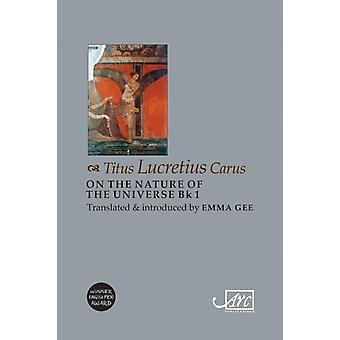 On the Nature of the Universe Book 1 by Lucretius & Emma