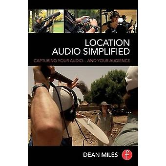 Location Audio Simplified - Capturing Your Audio... and Your Audience