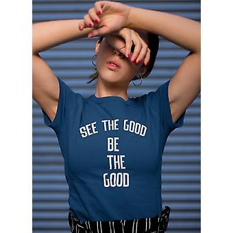 Katso The Good Be The Good Women T-paita
