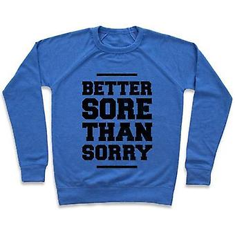 Better sore than sorry crewneck sweatshirt
