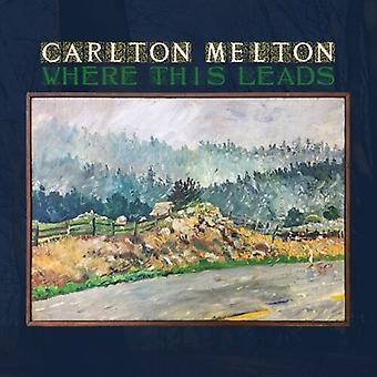 Carlton Melton - Where This Leads [Vinyl] Usa:n tuonti