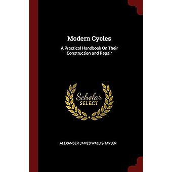 Modern Cycles - A Practical Handbook on Their Construction and Repair