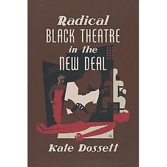 Radikaali musta teatteri Kate Dossettin new dealissa - 9781469654423