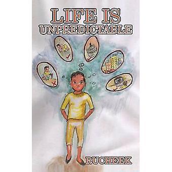 Life Is Unpredictable by Rucheek - 9781482851397 Book