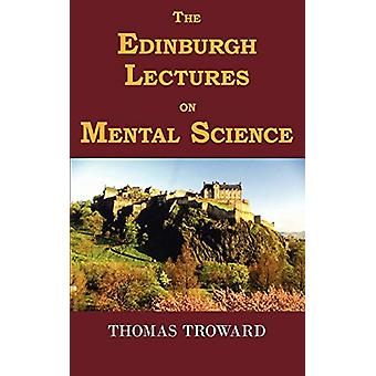 The Edinburgh Lectures on Mental Science by Judge Thomas Troward - 97