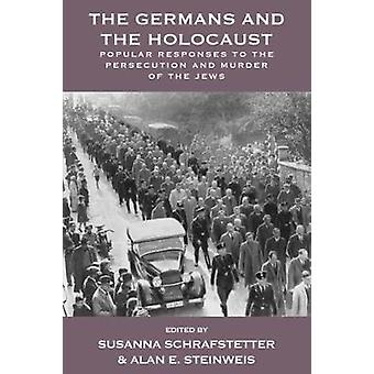 The Germans and the Holocaust - Popular Responses to the Persecution a