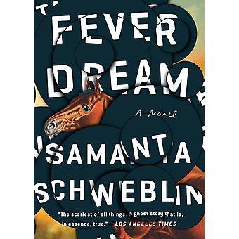Fever Dream by Samanta Schweblin & Translated by Megan McDowell