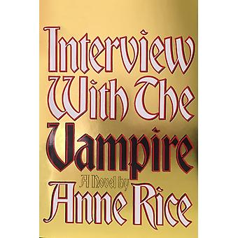 Interview with the Vampire  Anniversary edition by Anne Rice