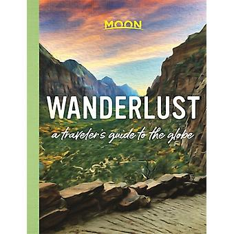 Wanderlust by Moon Travel Guides