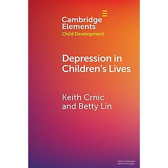 Depression in Childrens Lives by Keith Arizona State University Crnic