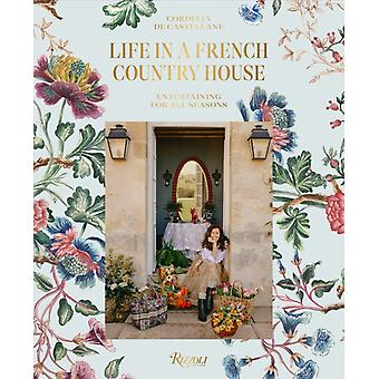 Life In A French Country House by Cordelia de CastellaneMatthieu Salvaing