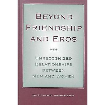 Beyond Friendship and Eros