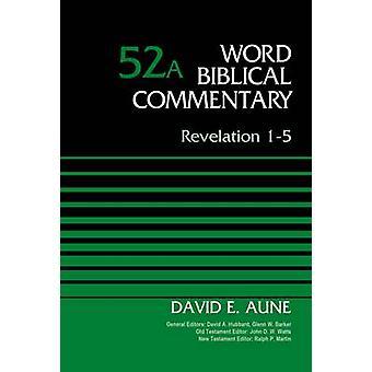 Revelation 15 Volume 52A by Aune & David