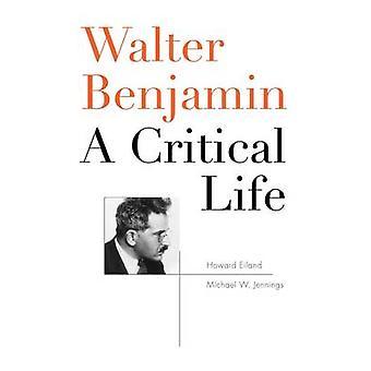 Walter Benjamin - krytyczne życia przez Howard Eiland - 9780674051867 książki