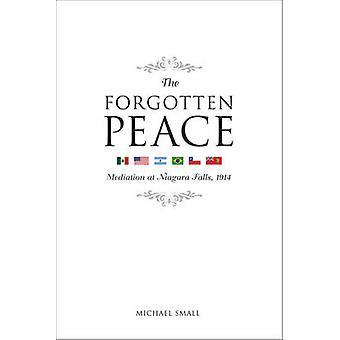 The Forgotten Peace - Mediation at Niagara Falls by Michael Small - 97
