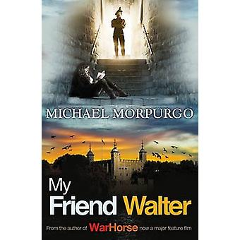 Ystävä-Walter (New edition) by Michael Morpurgo - 9781405229265 Bo