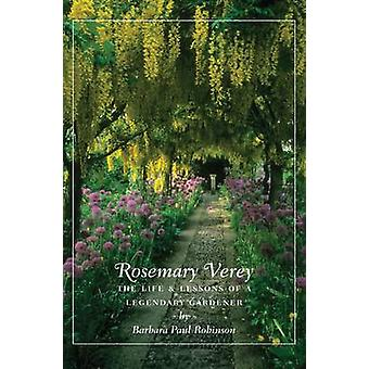 Rosemary Verey - The Life and Lessons of a Legendary Gardener by Barba
