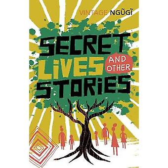 Secret Lives & Other Stories by Ngugi Wa Thiong'o - 9781784873370 Book