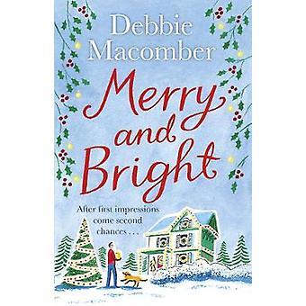 Vrolijk en helder - een roman van de kerst door Debbie Macomber - 978178475873
