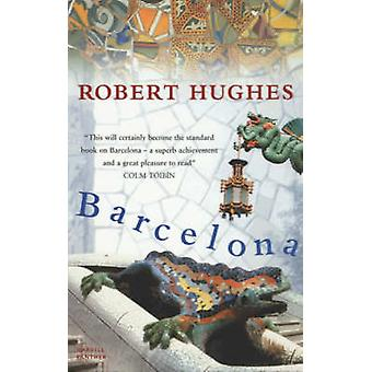 Barcelona von Robert Hughes - 9781860468247 Buch