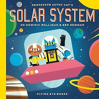 Professor Astro Cat's Solar System by Dominic Walliman - 978191117137