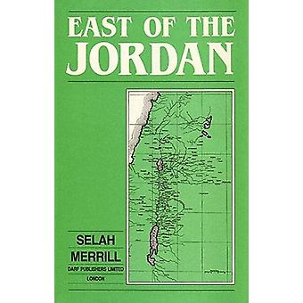 East of the Jordan - A Record of Travel and Observation in the Countri
