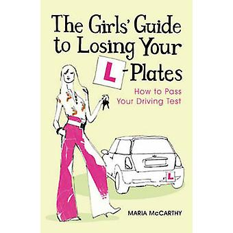The Girls' Guide to Losing Your L-plates - How to Pass Your Driving Te