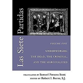 Las Siete Partidas: Underworlds: kuolleet rikollinen ja syrjäytyneet (Partidas V1 ja V11) v. 5