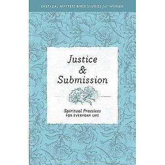 Justitie & indiening: Spirituele praktijken voor het dagelijks leven (alledaagse zaken Bijbelstudies voor vrouwen)