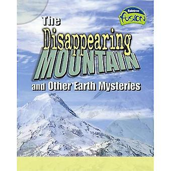 The Disappering Mountain and Other Earth Mysteries  (Fusion: Geographical Processes an Environment) (Fusion: Geographical Processes an Environment)