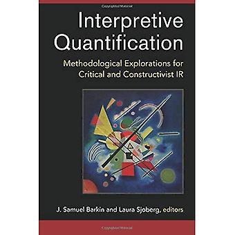Tulkitseva kvantifiointi: Metodologinen selvittämään ja kriittinen veroinen IR