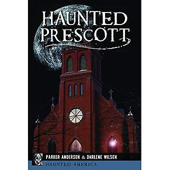 Haunted Prescott (hemsökta Amerika)