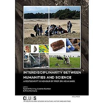 Interdisciplinarity between Humanities and Science: A Festschrift in honour of Prof. Dr. Henk Kars (CLUES)