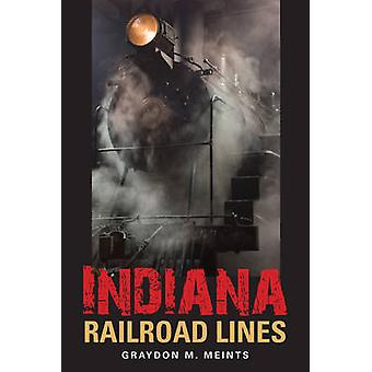 Indiana Railroad Lines by Meints & Graydon M.