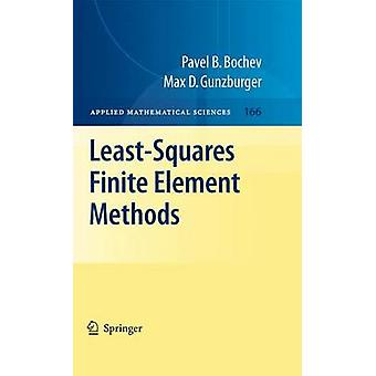 LeastSquares Finite-Element-Methoden von Bochev & Pavel B.