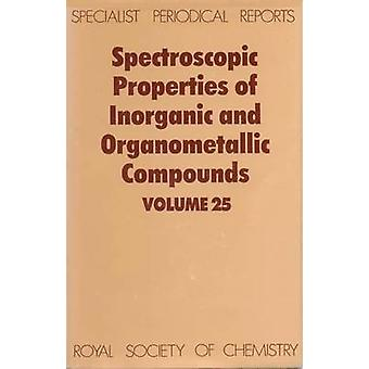 Spectroscopic Properties of Inorganic and Organometallic Compounds Volume 25 by Davidson & G
