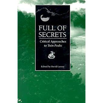 Full of Secrets Critical Approaches to Twin Peaks by Lavery & David