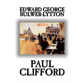 Paul Clifford durch Edward George Lytton BulwerLytton Fiktion von BulwerLytton & Edward George