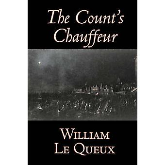 Die Grafen Chauffeur von William Le Queux Fiction literarische Spionage Action Abenteuer Mystery Detektiv von Le Queux & William