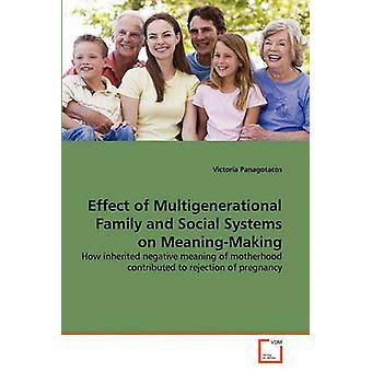 Effetto della famiglia multigenerazionale e sistemi sociali sulla MeaningMaking di Panagotacos & Victoria