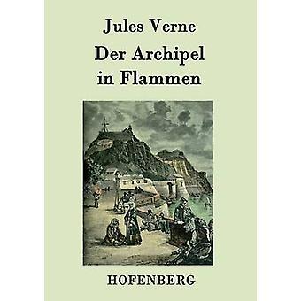Der Archipel in Flammen by Jules Verne