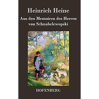 Des Memoiren di aus den Herren von Schnabelewopski da Heine & Heinrich