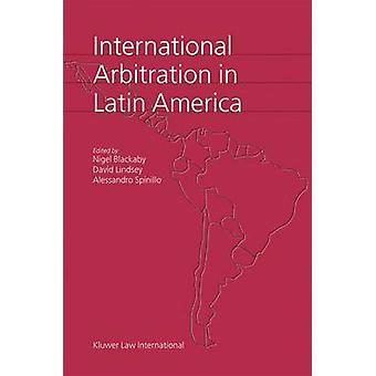 Internationale Schiedsverfahren in Lateinamerika durch BlackabyLindseySpinillo
