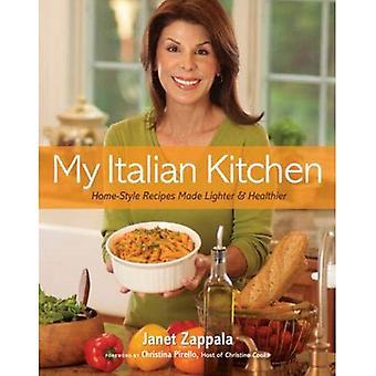 Mijn Italiaanse keuken: Huisgemaakte recepten gemaakt Ligher en gezonder