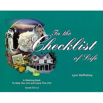 In the Checklist of Life - A Working Book to Help You Live and Leave T