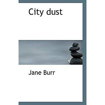City Dust by Jane Burr - 9781117151519 Book