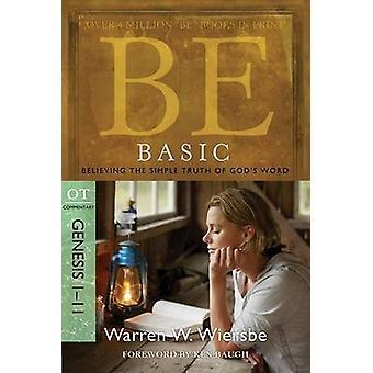 Be Basic - Believing the Simple Truth of God's Word - Genesis 1-11 (2n