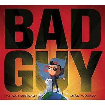 Bad Guy by Hannah Rodgers Barnaby - 9781481460101 Book